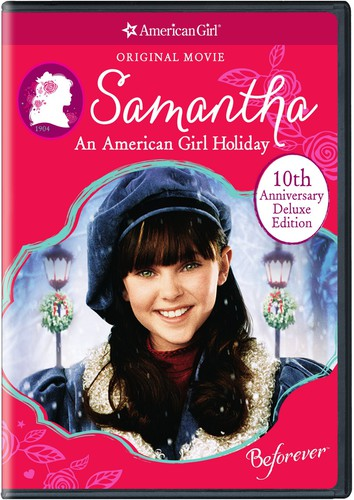 Samantha: An American Girl Holiday 10th Anniversary