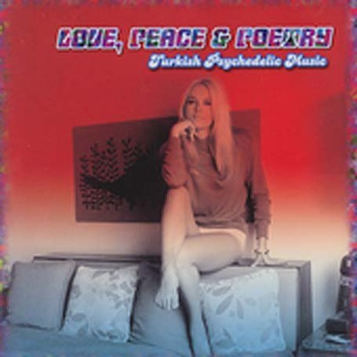 Love Peace and Poetry: Turkish Psychedelic Music