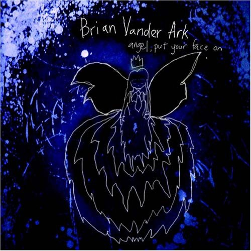 Vander Brian Ark - Angel, Put Your Face On