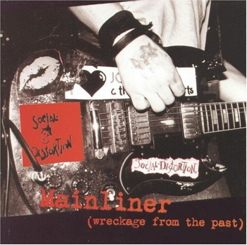 Social Distortion - Mainliner (Wreckage of the Past)