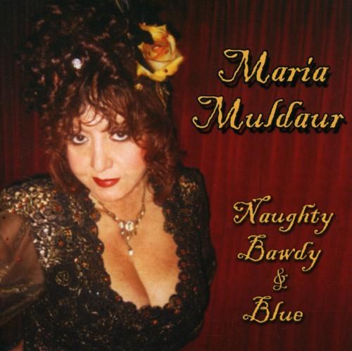 Maria Muldaur - Naughty Bawdy and Blue