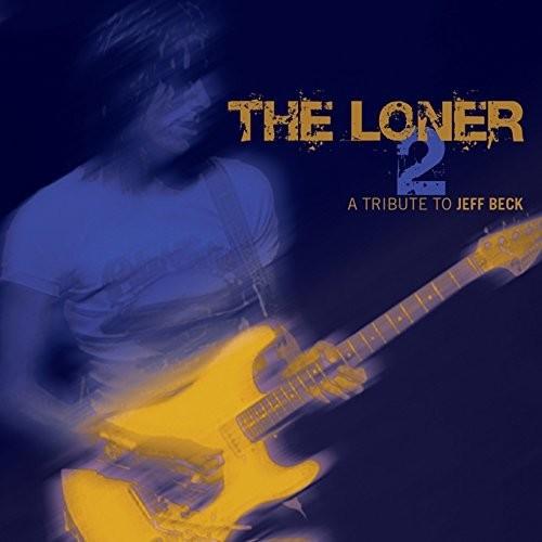 Loner 2-A Tribute To Jeff Beck / Various Uk - Loner 2-A Tribute to Jeff Beck