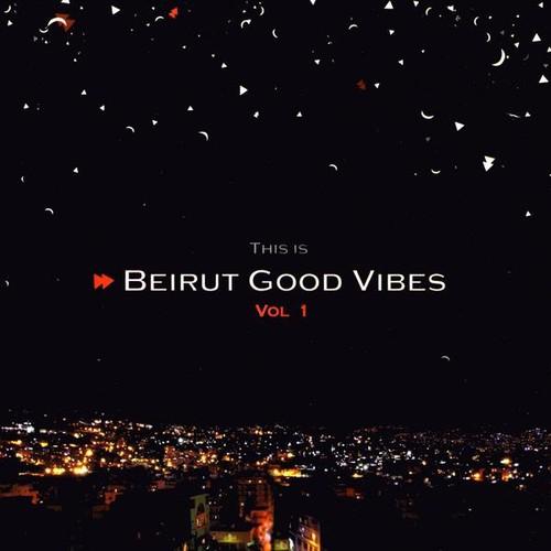 Beirut Good Vibes /  Various