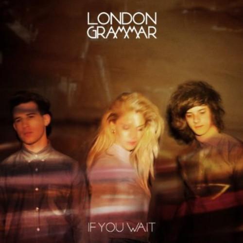 London Grammar - If You Wait [Import]