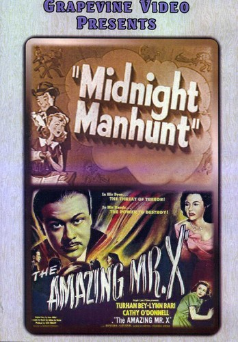 Midnight Manhunt (1945) /  Amazing Mr X (1948)