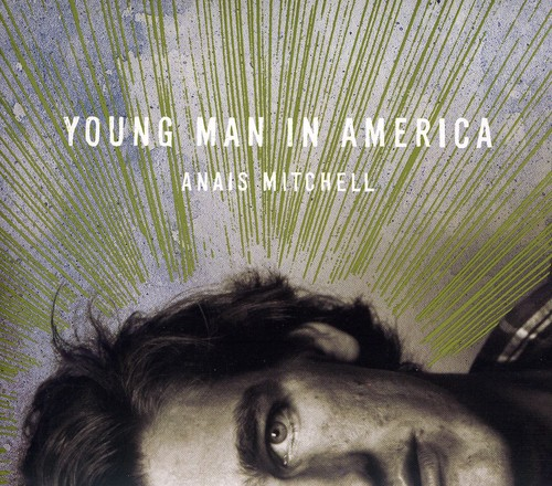 Anais Mitchell - Young Man In America [Import]