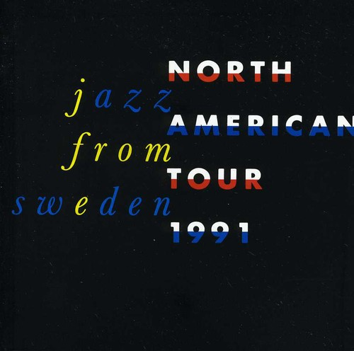 Jazz From Sweden: North American Tour 1991