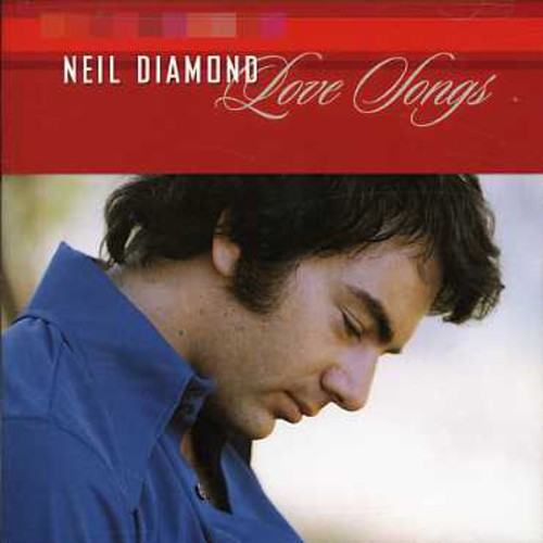 Neil Diamond - Love Songs
