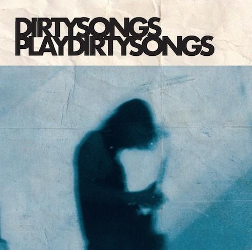 Dirty Songs Play Dirty Songs