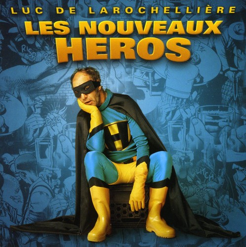 Luc De Larocheliere - Nouveaux Heros
