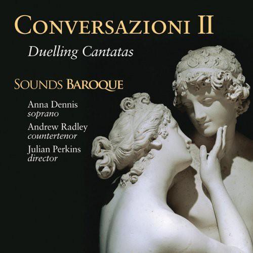 Conversazioni II: Duelling Cantatas