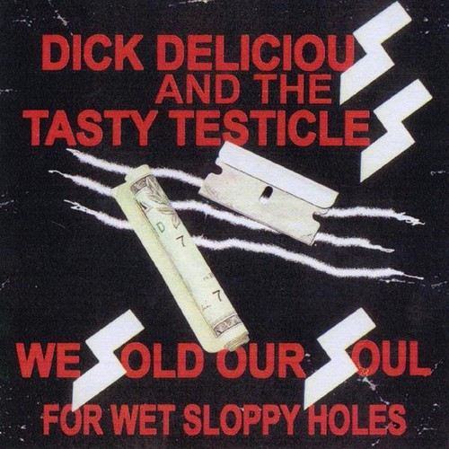 We Sold Our Souls for Wet Sloppy Holes