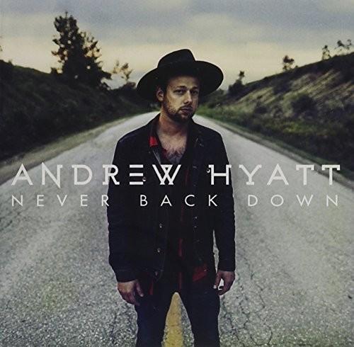 Andrew Hyatt - Never Back Down