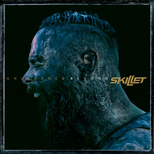 Skillet - Unleashed Beyond [Special Edition]
