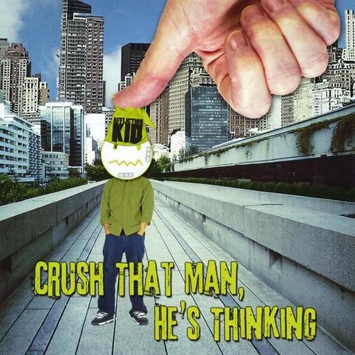 Crush That Man He's Thinking