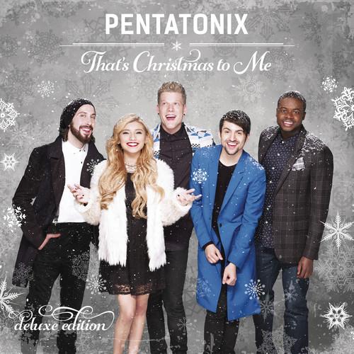 Pentatonix - That's Christmas To Me [Deluxe]