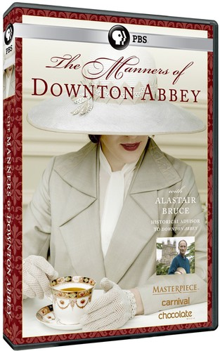 The Manners of Downton Abbey (Masterpiece Classic)