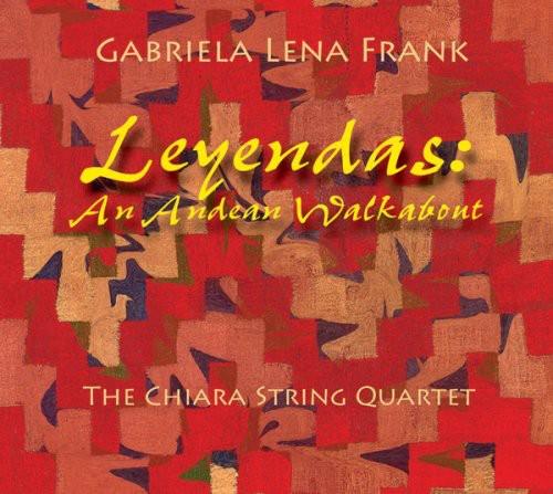 Leyendas: An Andean Walkabout-Gabriela Lena Frank