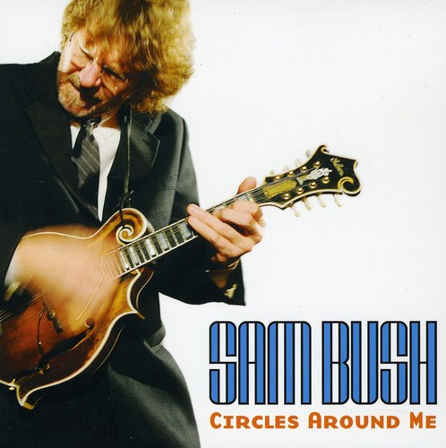Sam Bush - Circles Around Me