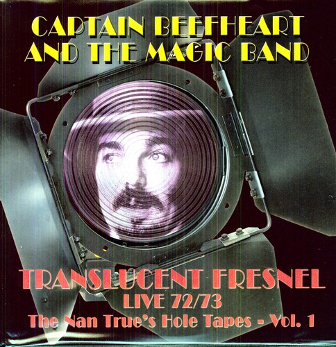 Translucent Fresnel Live 72/ 73: The Nan Trues Hole Tapes
