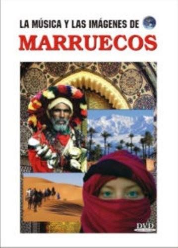 La Musica y Las Imagenes de: Marruecos (Morocco)
