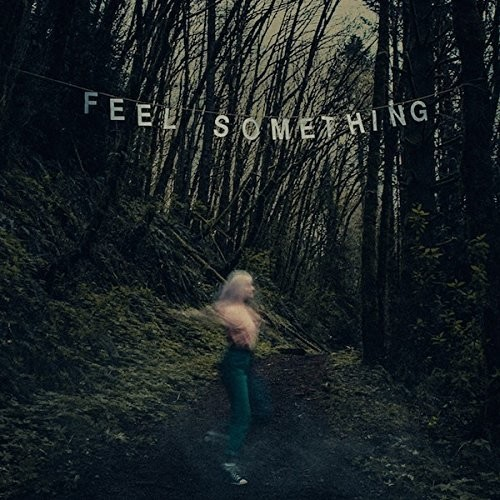 Feel Something [Explicit Content]