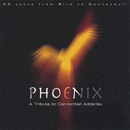 Phoenix: Tribute to Cannonball Adderley
