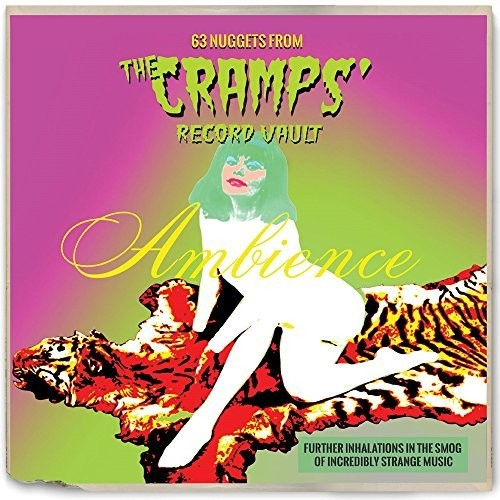 Ambience: 63 Nuggets From The Cramps' Record Vault [Import]