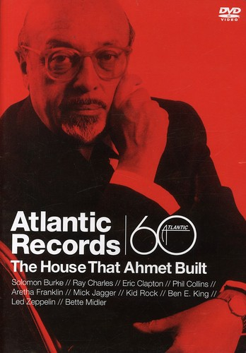 Atlantic Records: The House That Ahmet Built