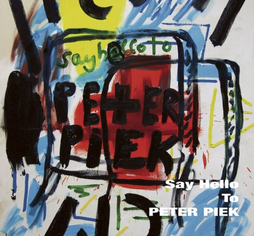 Say Hello to Peter Piek