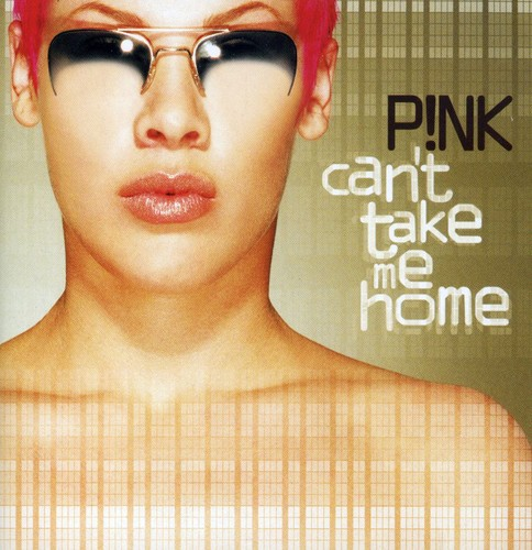 Pink - Can't Take Me Home [Import]