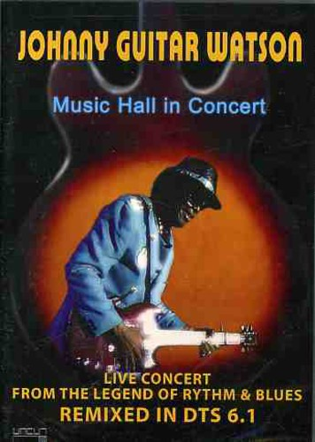 Johnny Watson Guitar - Music Hall In Concert