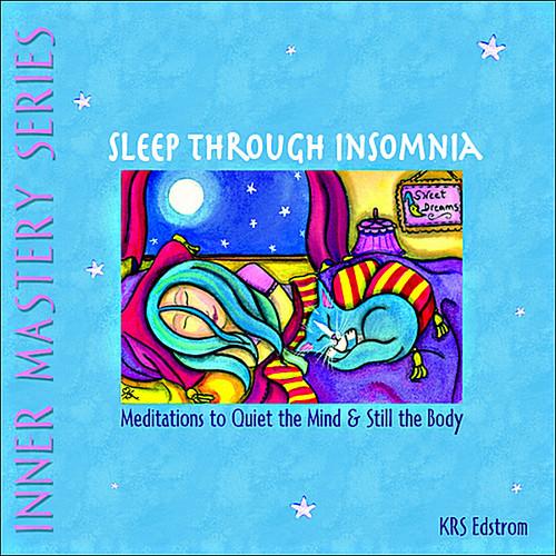 Sleep Through Insomnia: Meditations to Quiet the M