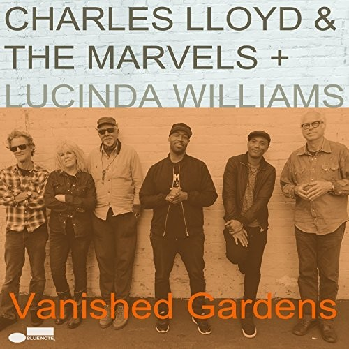 Charles Lloyd & The Marvels - Vanished Gardens (Feat Lucinda Williams) [LP]