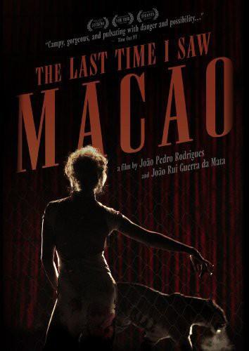 The Last Time I Saw Macao