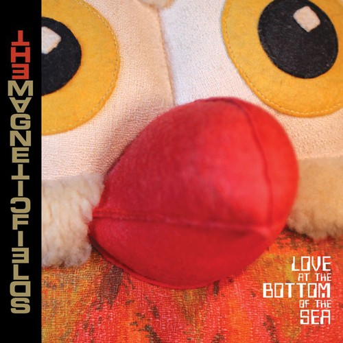 The Magnetic Fields - Love At The Bottom Of The Sea [Digipak]
