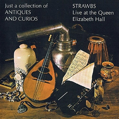 Strawbs - Just A Collection Of Antiques & Curious