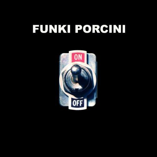 Funki Porcini - On