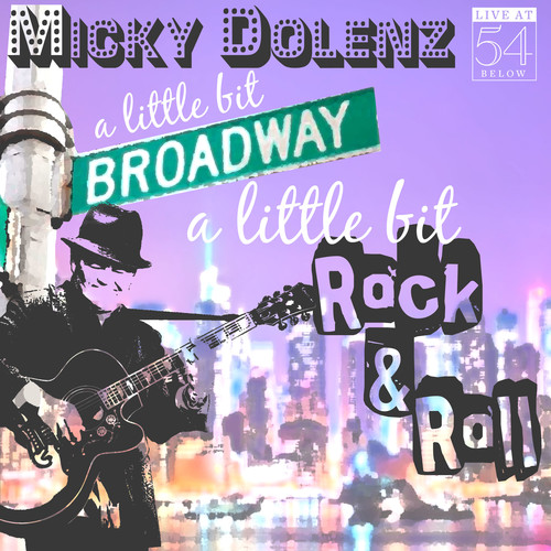 Little Bit Broadway A Little Bit Rock & Roll