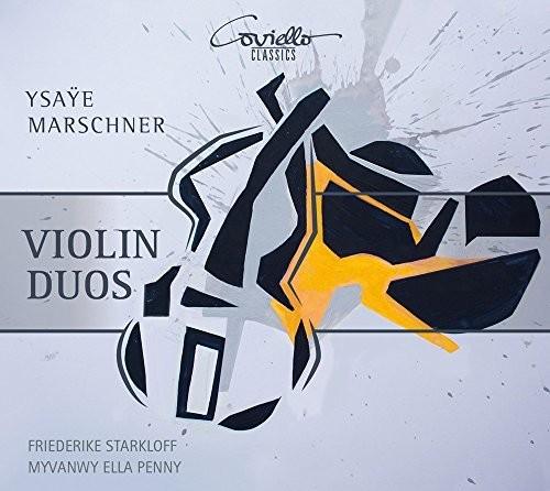 Ysaye & Marschner: Violin Duos
