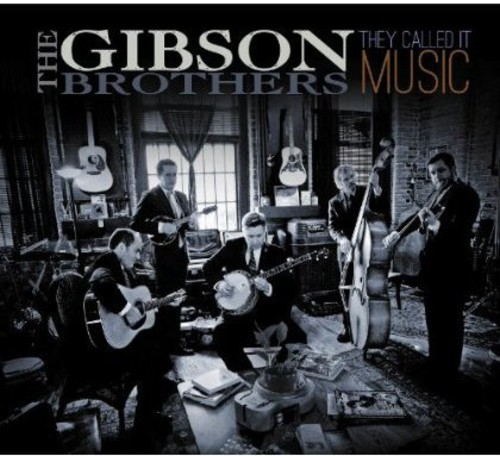 Gibson Brothers - They Called It Music