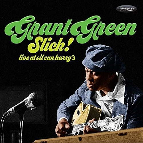 Grant Green - Slick: Live At Oil Can Harry's [Digipak]