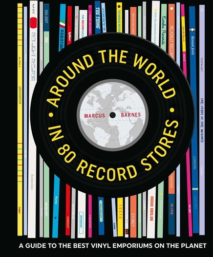 - Around the World in 80 Record Stores: A guide to the best vinyl emporiums on the planet