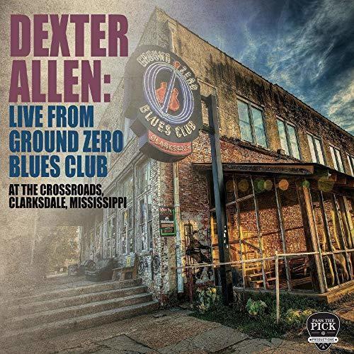 Dexter Allen: Live from Ground Zero Blues Club
