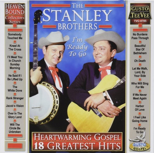 Stanley Brothers - Heartwarming Gospel: 18 Greatest Hits