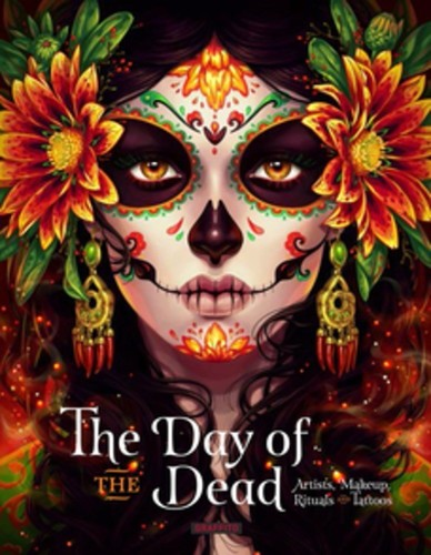 Clarisa Moura - Day of the Dead: Artists, Makeup, Rituals and Tattoos