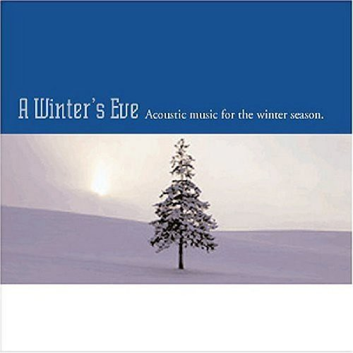 Winters Eve-Acoustic Music For The Winter Seas - Winter's Eve-Acoustic Music For The Winter Season