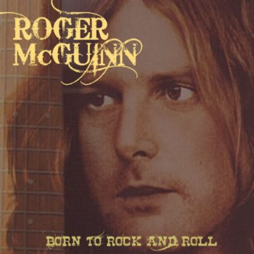 Roger Mcguinn - Born To Rock & Roll [Import]