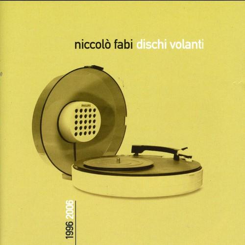 Niccolo Fabi - Dischi Volanti 1996 - 2006