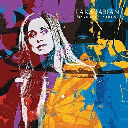 Lara Fabian - Ma Vie Dans la Tienne
